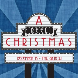 December 13th - A Reel Christmas - The Grinch